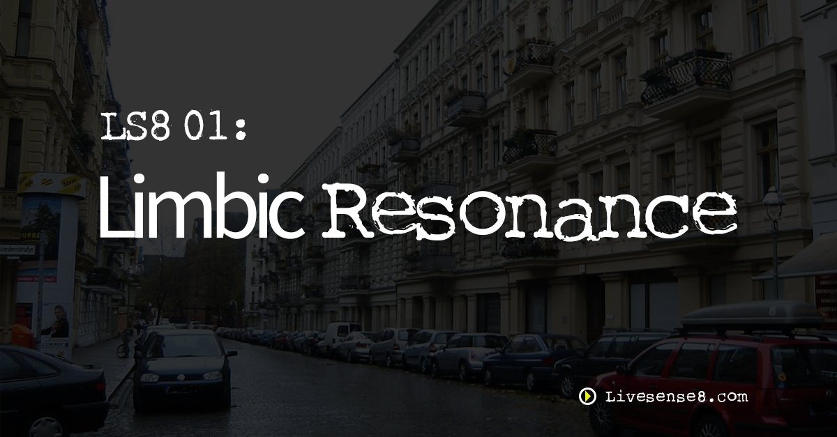 LS8 01: Limbic Resonance