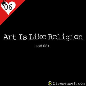 LS8 06 Art is like religion - The Live Sense8 Podcast Cover Art