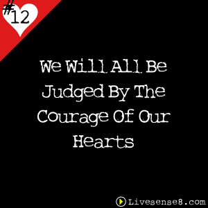 LS8 12: We Will All Be Judged By The Courage Of Our Hearts - The Live Sense 8 Cover Art Square - LiveSense8.com
