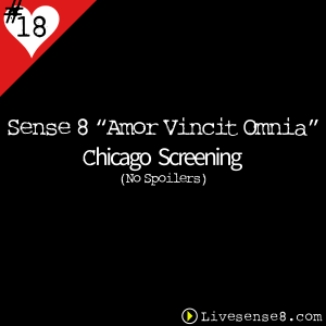 LS8 18: { Special } Sense 8 Amor Vincit Omnia Chicago Screening (No Spoilers) - The Live Sense 8 Podcast - Cover Art