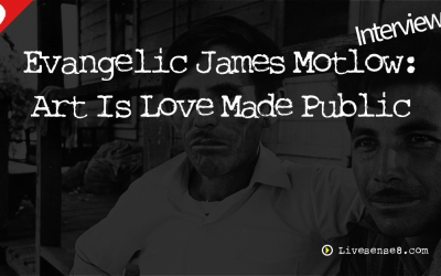 LS8 23: [Interview] with Evangelic James Motlow: Art Is Love Made Public