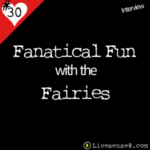 Fanatical Fun with the Fairies - Livesense8.com - The Live Sense 8 Podcast Cover Image