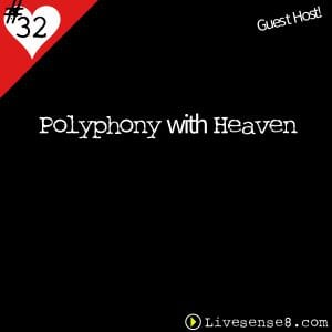 LS8 32 Polyphony with Heaven - LiveSense8.com - The Live sense8 Podcast Cover Art