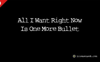 LS8 38: All I Want Right Now Is One More Bullet