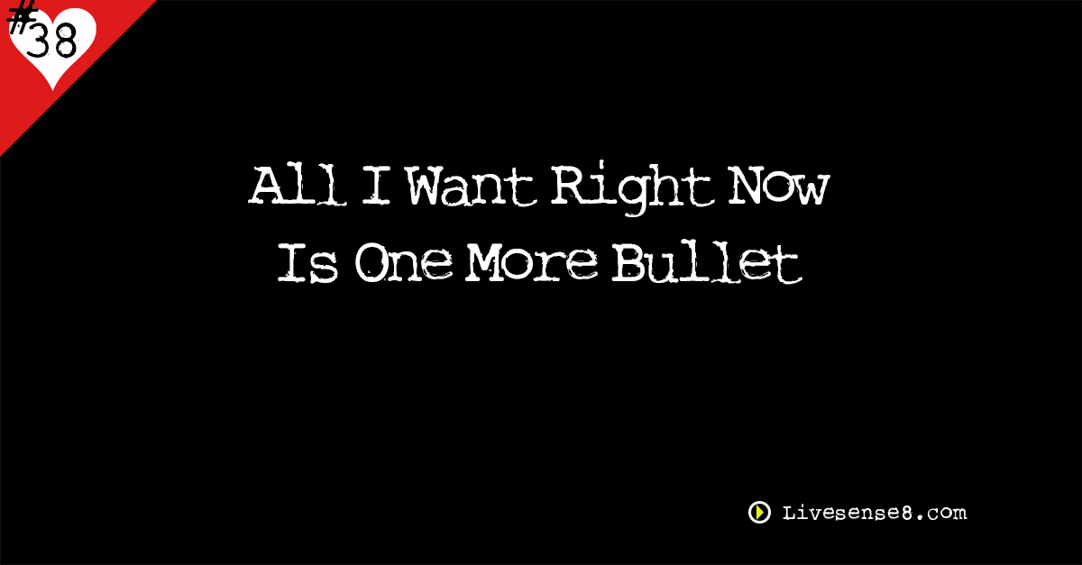 LS8 38 All I want right now is one more bullet - Livesense8.com The Live Sense 8 Podcast Social Media Image